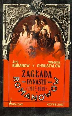 ZAGŁADA DYNASTII ROMANOWÓW 1917-1919