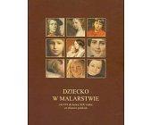 Szczegóły książki DZIECKO W MALARSTWIE OD XVI DO KOŃCA XIX WIEKU