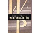 Szczegóły książki KIESZONKOWY SŁOWNIK WĘGIERSKO - POLSKI