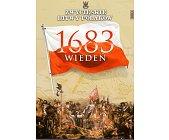 Szczegóły książki WIEDEŃ 1683 (ZWYCIĘSKIE BITWY POLAKÓW, TOM 3)