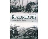 Szczegóły książki KURLANDIA 1945 - OSTATNI BASTION HITLERA