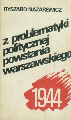 Z PROBLEMATYKI POLITYCZNEJ POWSTANIA WARSZAWSKIEGO 1944