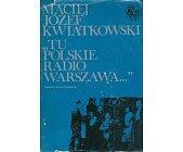 Szczegóły książki TU POLSKIE RADIO WARSZAWA ...