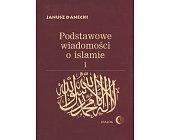 Szczegóły książki PODSTAWOWE WIADOMOŚCI O ISLAMIE - 2 TOMY