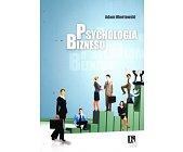 Szczegóły książki PSYCHOLOGIA BIZNESU