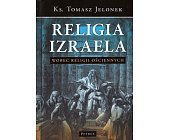 Szczegóły książki RELIGIA IZRAELA WOBEC RELIGII OŚCIENNYCH