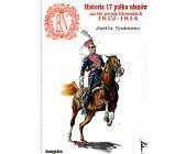 Szczegóły książki HISTORIA 17 PUŁKU UŁANÓW NA TLE WOJSK LITEWSKICH 1812 - 1814