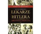 Szczegóły książki LEKARZE HITLERA. ZBRODNICZA MEDYCYNA