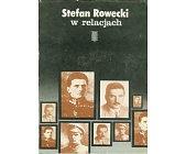 Szczegóły książki STEFAN ROWECKI W RELACJACH