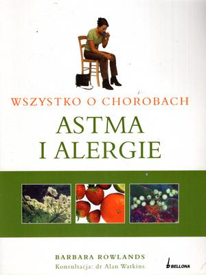 WSZYSTKO O CHOROBACH - ASTMA I ALERGIE
