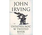 Szczegóły książki OSTATNIA NOC W TWISTED RIVER