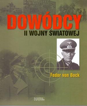 DOWÓDCY II WOJNY ŚWIATOWEJ. FEDOR VON BOCK
