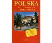 Szczegóły książki POLSKA. NAJPIĘKNIEJSZE UZDROWISKA