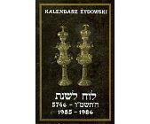 Szczegóły książki KALENDARZ ŻYDOWSKI - ALMANACH 1985-1986