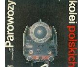 Szczegóły książki PAROWOZY KOLEI POLSKICH
