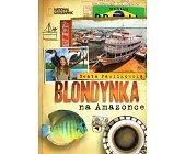Szczegóły książki BLONDYNKA NA AMAZONCE
