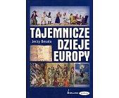 Szczegóły książki TAJEMNICZE DZIEJE EUROPY
