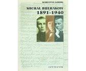 Szczegóły książki MICHAŁ BUŁHAKOW 1891 - 1940 - MISTRZ I JEGO LOS
