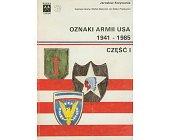 Szczegóły książki OZNAKI ARMII USA 1941 - 1985 - CZĘŚĆ 1