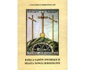 Szczegóły książki KSIĘGA SĄDÓW DWORSKICH MIASTA NOWEJ JEROZOLIMY