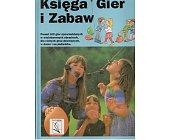 Szczegóły książki KSIĘGA GIER I ZABAW