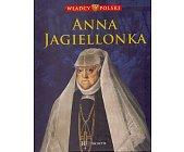 Szczegóły książki WŁADCY POLSKI. ANNA JAGIELLONKA