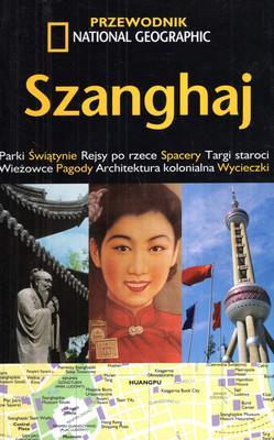 SZANGHAJ - PRZEWODNIK NATIONAL GEOGRAPHIC