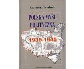 Szczegóły książki POLSKA MYŚL POLITYCZNA 1939 - 1945