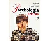 Szczegóły książki PSYCHOLOGIA DZIECKA - VASTA, HAITH, MILLER