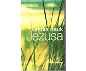 Szczegóły książki GŁĘBIA NAUK JEZUSA