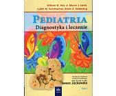 Szczegóły książki PEDIATRIA: DIAGNOSTYKA I LECZENIE. 2 TOMY