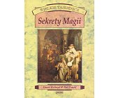 Szczegóły książki WIELKIE TAJEMNICE - SEKRETY MAGII