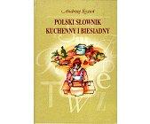 Szczegóły książki POLSKI SŁOWNIK KUCHENNY I BIESIADNY