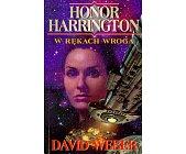 Szczegóły książki HONOR HARRINGTON - W RĘKACH WROGA