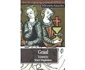 Szczegóły książki GRAAL. TAJEMNICE MARII MAGDALENY