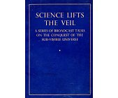 Szczegóły książki SCIENCE LIFTS THE VEIL