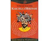 Szczegóły książki KARUZELA Z HEROSAMI - MĘSKI ŚWIAT W 57 ODSŁONACH