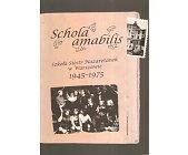 Szczegóły książki SCHOLA AMABILIS - SZKOŁA SIÓSTR NAZARETANEK W WARSZAWIE 1945 - 1975