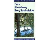 Szczegóły książki PARK NARODOWY BORY TUCHOLSKIE