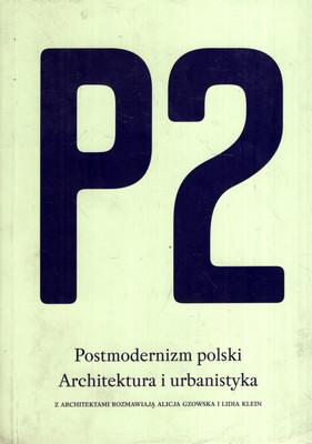 P2: POSTMODERNIZM POLSKI - ARCHITEKTURA I URBANISTYKA