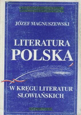 LITERATURA POLSKA W KRĘGU LITERATUR SŁOWIAŃSKICH