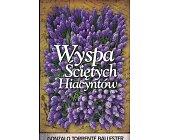Szczegóły książki WYSPA ŚCIĘTYCH HIACYNTÓW