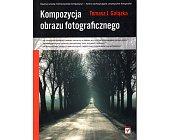 Szczegóły książki KOMPOZYCJA OBRAZU FOTOGRAFICZNEGO