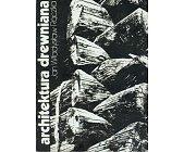 Szczegóły książki ARCHITEKTURA DREWNIANA