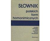 Szczegóły książki SŁOWNIK POLSKICH FORM HOMONIMICZNYCH