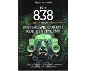 Szczegóły książki ROK 838 W KTÓRYM MISTEKOWIE ODKRYLI KOD GENETYCZNY