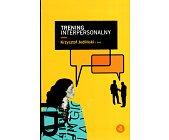 Szczegóły książki TRENING INTERPERSONALNY