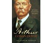Szczegóły książki ARTHUR CONAN DOYLE: BEYOND SHERLOCK HOLMES