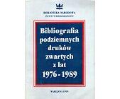 Szczegóły książki BIBLIOGRAFIA PODZIEMNYCH DRUKÓW ZWARTYCH Z LAT 1976 - 1989