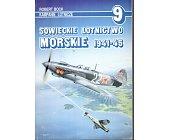 Szczegóły książki SOWIECKIE LOTNICTWO MORSKIE 1941-45 - KAMPANIE LOTNICZE NR 9